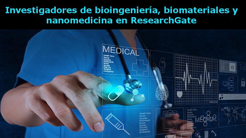 Bioingeniería, biomateriales y nanomedicina en ResearchGate